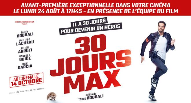 """Avant-Première exceptionnelle du film """"30 JOURS MAX"""" en présence de l'équipe du film"""